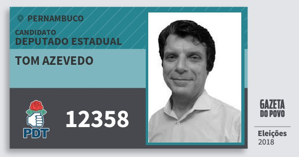 Santinho Tom Azevedo 12358 (PDT) Deputado Estadual | Pernambuco | Eleições 2018