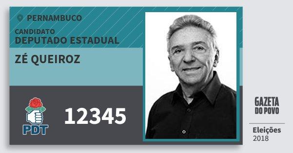 Santinho Zé Queiroz 12345 (PDT) Deputado Estadual | Pernambuco | Eleições 2018