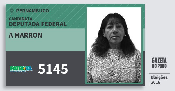 Santinho A Marron 5145 (PATRI) Deputada Federal | Pernambuco | Eleições 2018