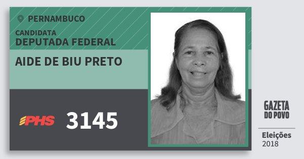 Santinho Aide de Biu Preto 3145 (PHS) Deputada Federal | Pernambuco | Eleições 2018