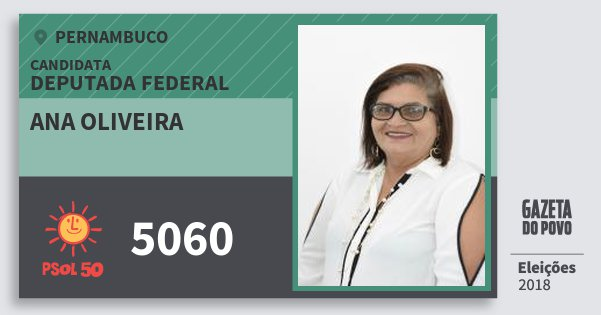 Santinho Ana Oliveira 5060 (PSOL) Deputada Federal | Pernambuco | Eleições 2018