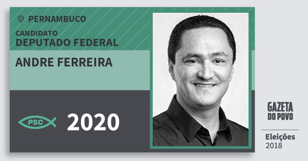 Santinho Andre Ferreira 2020 (PSC) Deputado Federal | Pernambuco | Eleições 2018