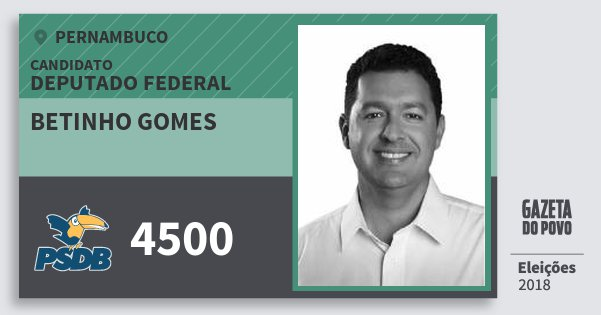 Santinho Betinho Gomes 4500 (PSDB) Deputado Federal | Pernambuco | Eleições 2018