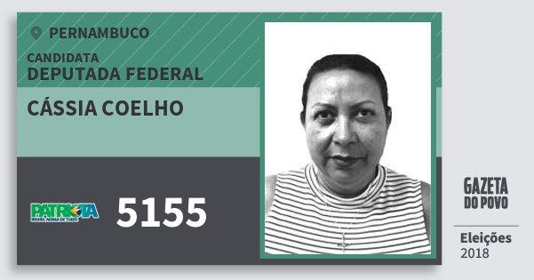 Santinho Cássia Coelho 5155 (PATRI) Deputada Federal | Pernambuco | Eleições 2018