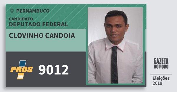 Santinho Clovinho Candoia 9012 (PROS) Deputado Federal | Pernambuco | Eleições 2018
