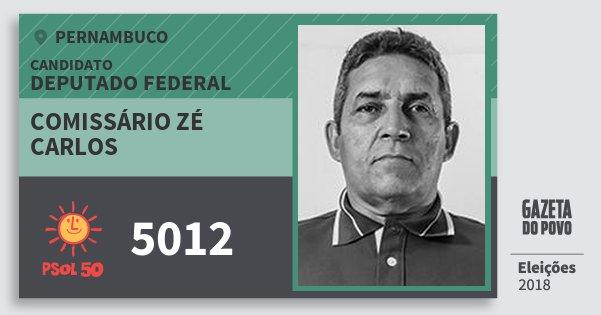 Santinho Comissário Zé Carlos 5012 (PSOL) Deputado Federal | Pernambuco | Eleições 2018