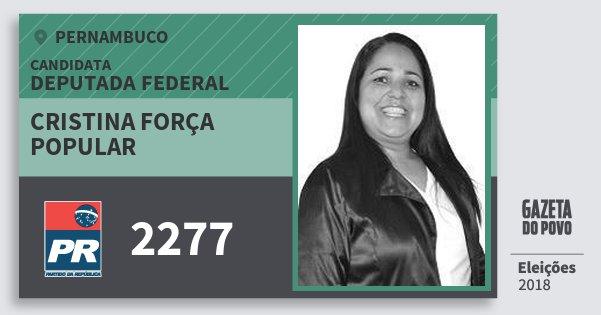Santinho Cristina Força Popular 2277 (PR) Deputada Federal | Pernambuco | Eleições 2018