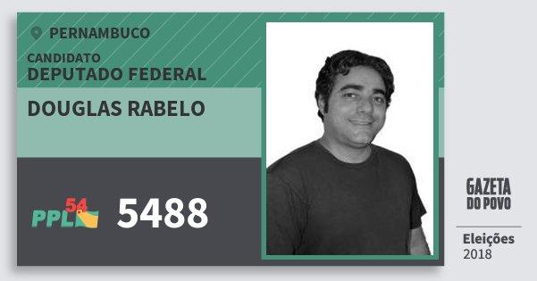 Santinho Douglas Rabelo 5488 (PPL) Deputado Federal | Pernambuco | Eleições 2018