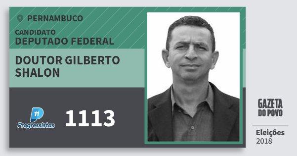 Santinho Doutor Gilberto Shalon 1113 (PP) Deputado Federal | Pernambuco | Eleições 2018