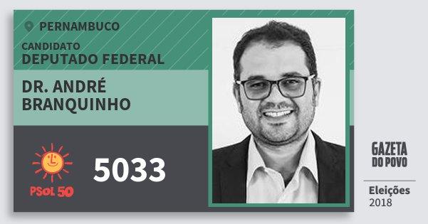 Santinho Dr. André Branquinho 5033 (PSOL) Deputado Federal | Pernambuco | Eleições 2018