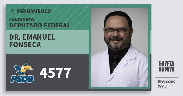 Santinho Dr. Emanuel Fonseca 4577 (PSDB) Deputado Federal | Pernambuco | Eleições 2018