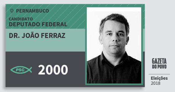 Santinho Dr. João Ferraz 2000 (PSC) Deputado Federal | Pernambuco | Eleições 2018