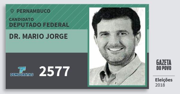 Santinho Dr. Mario Jorge 2577 (DEM) Deputado Federal | Pernambuco | Eleições 2018