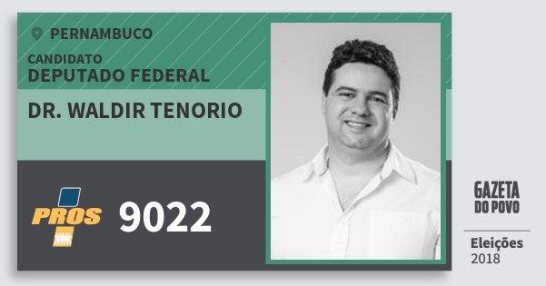 Santinho Dr. Waldir Tenorio 9022 (PROS) Deputado Federal | Pernambuco | Eleições 2018