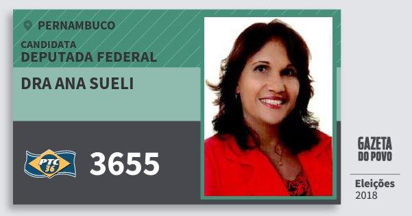 Santinho Dra Ana Sueli 3655 (PTC) Deputada Federal | Pernambuco | Eleições 2018