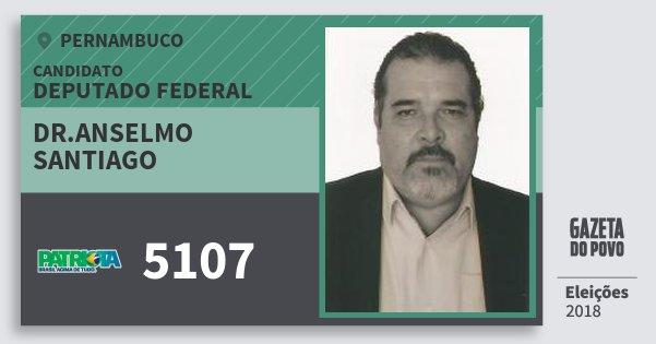 Santinho Dr.anselmo Santiago 5107 (PATRI) Deputado Federal | Pernambuco | Eleições 2018