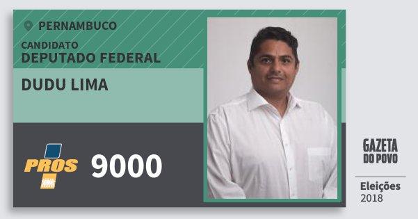 Santinho Dudu Lima 9000 (PROS) Deputado Federal | Pernambuco | Eleições 2018