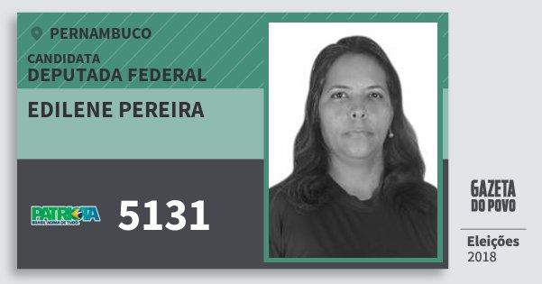 Santinho Edilene Pereira 5131 (PATRI) Deputada Federal | Pernambuco | Eleições 2018
