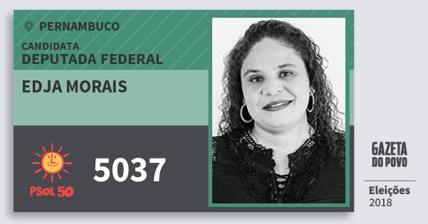Santinho Edja Morais 5037 (PSOL) Deputada Federal | Pernambuco | Eleições 2018