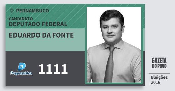 Santinho Eduardo da Fonte 1111 (PP) Deputado Federal   Pernambuco   Eleições 2018