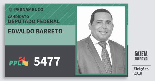 Santinho Edvaldo Barreto 5477 (PPL) Deputado Federal | Pernambuco | Eleições 2018
