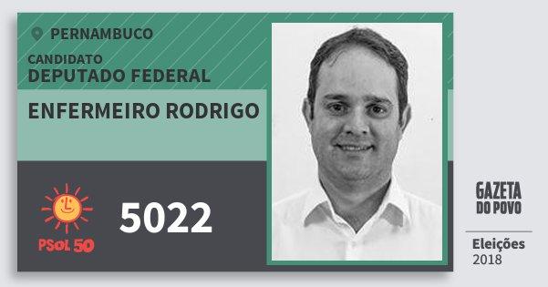 Santinho Enfermeiro Rodrigo 5022 (PSOL) Deputado Federal | Pernambuco | Eleições 2018