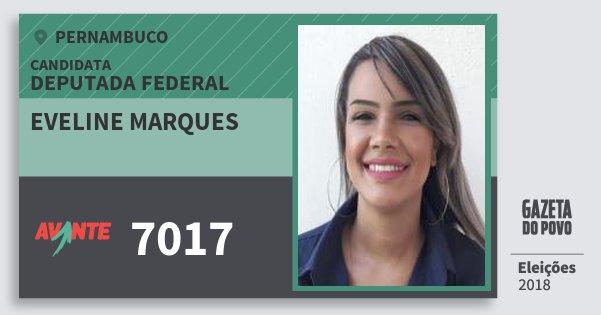 Santinho Eveline Marques 7017 (AVANTE) Deputada Federal | Pernambuco | Eleições 2018