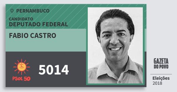 Santinho Fabio Castro 5014 (PSOL) Deputado Federal | Pernambuco | Eleições 2018