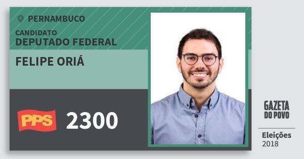 Santinho Felipe Oriá 2300 (PPS) Deputado Federal | Pernambuco | Eleições 2018