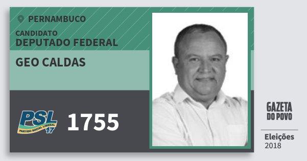 Santinho Geo Caldas 1755 (PSL) Deputado Federal | Pernambuco | Eleições 2018