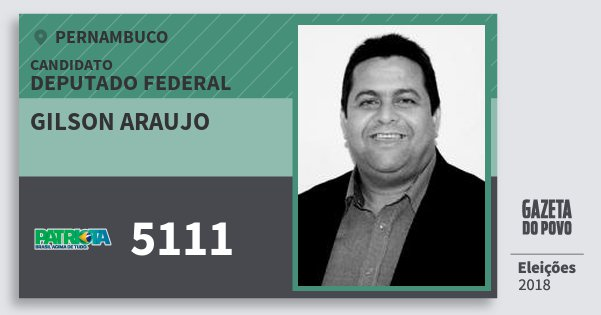 Santinho Gilson Araujo 5111 (PATRI) Deputado Federal | Pernambuco | Eleições 2018