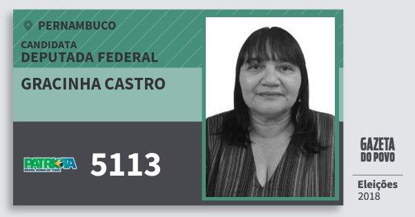 Santinho Gracinha Castro 5113 (PATRI) Deputada Federal | Pernambuco | Eleições 2018