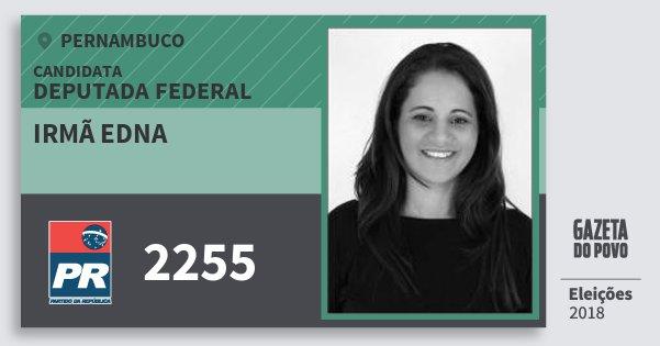Santinho Irmã Edna 2255 (PR) Deputada Federal   Pernambuco   Eleições 2018