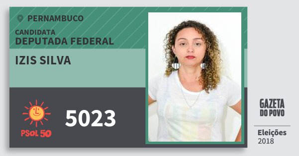 Santinho Izis Silva 5023 (PSOL) Deputada Federal | Pernambuco | Eleições 2018