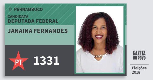 Santinho Janaina Fernandes 1331 (PT) Deputada Federal | Pernambuco | Eleições 2018