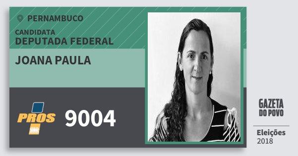 Santinho Joana Paula 9004 (PROS) Deputada Federal | Pernambuco | Eleições 2018