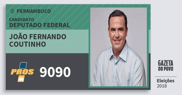Santinho João Fernando Coutinho 9090 (PROS) Deputado Federal | Pernambuco | Eleições 2018