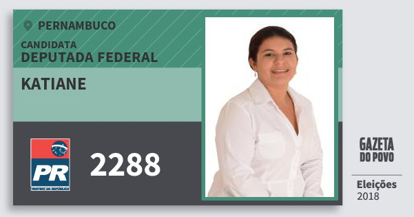 Santinho Katiane 2288 (PR) Deputada Federal | Pernambuco | Eleições 2018