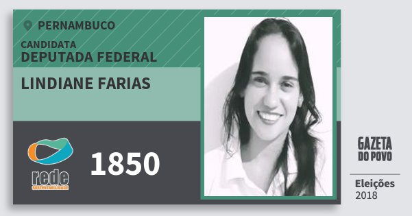 Santinho Lindiane Farias 1850 (REDE) Deputada Federal | Pernambuco | Eleições 2018