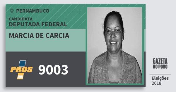 Santinho Marcia de Carcia 9003 (PROS) Deputada Federal | Pernambuco | Eleições 2018