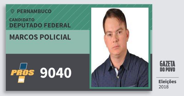 Santinho Marcos Policial 9040 (PROS) Deputado Federal   Pernambuco   Eleições 2018