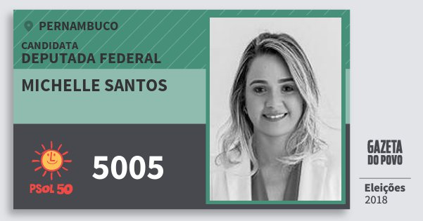Santinho Michelle Santos 5005 (PSOL) Deputada Federal | Pernambuco | Eleições 2018