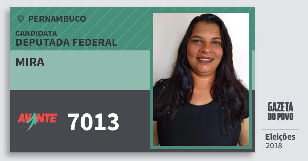 Santinho Mira 7013 (AVANTE) Deputada Federal | Pernambuco | Eleições 2018