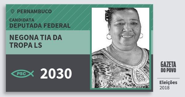 Santinho Negona Tia da Tropa Ls 2030 (PSC) Deputada Federal   Pernambuco   Eleições 2018