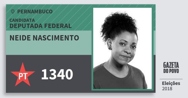 Santinho Neide Nascimento 1340 (PT) Deputada Federal | Pernambuco | Eleições 2018