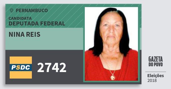 Santinho Nina Reis 2742 (DC) Deputada Federal | Pernambuco | Eleições 2018