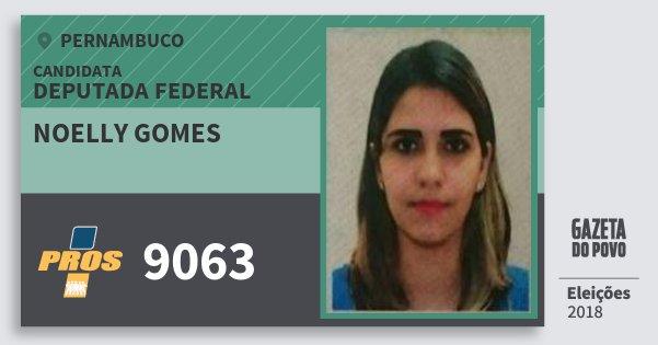 Santinho Noelly Gomes 9063 (PROS) Deputada Federal | Pernambuco | Eleições 2018