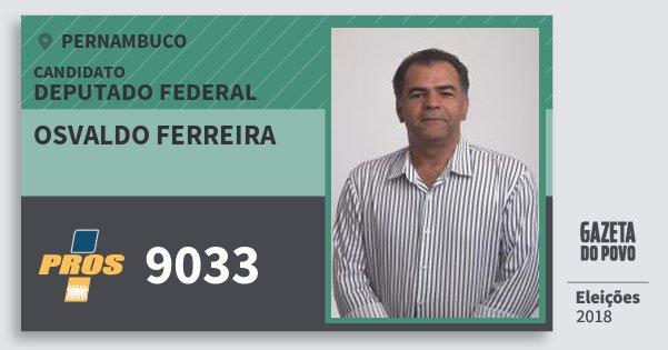 Santinho Osvaldo Ferreira 9033 (PROS) Deputado Federal   Pernambuco   Eleições 2018