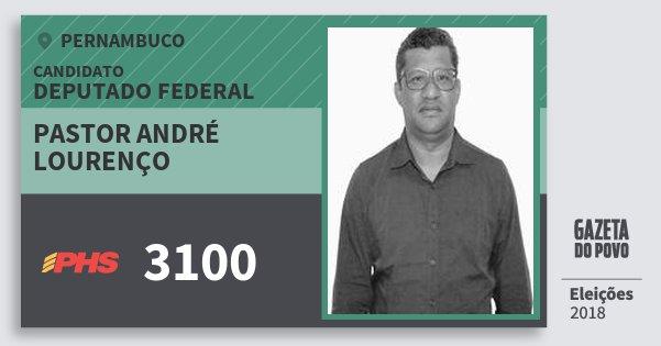 Santinho Pastor André Lourenço 3100 (PHS) Deputado Federal | Pernambuco | Eleições 2018