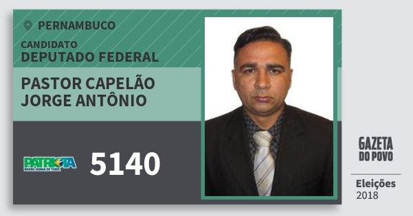 Santinho Pastor Capelão Jorge Antônio 5140 (PATRI) Deputado Federal   Pernambuco   Eleições 2018